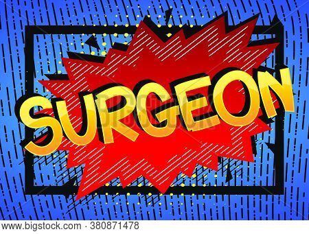Surgeon Comic Book Style Cartoon Words On Abstract Comics Background.