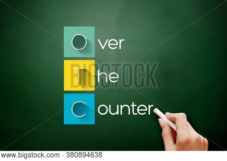 Otc - Over The Counter Acronym, Medical Concept Background On Blackboard