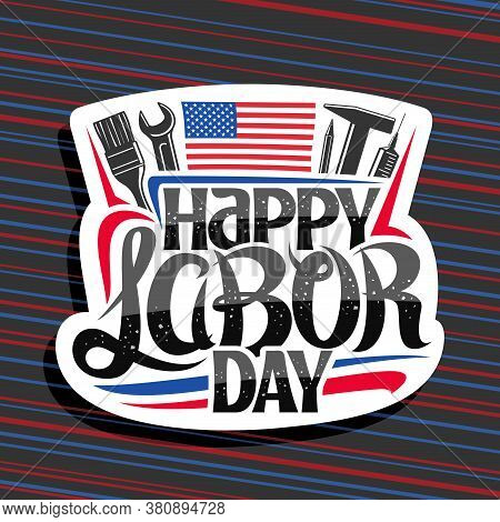Vector Logo For American Labor Day, Cut Paper Stamp With Illustration Of Different Work Equipment, A