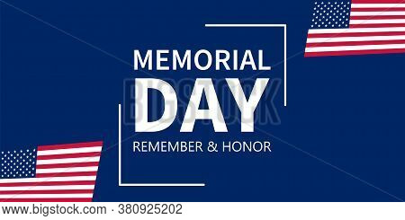 Memorial Day Vector Background. American Banner Remember And Honor.