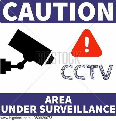 Caution Area Under Surveillance - 24 Hours Cctv Video Surveillance Sinage Or Board Free Printable -