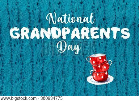 Watercolor Illustration Of National Grandparents Day Happy Grandparents Day With An Inscription. Iso