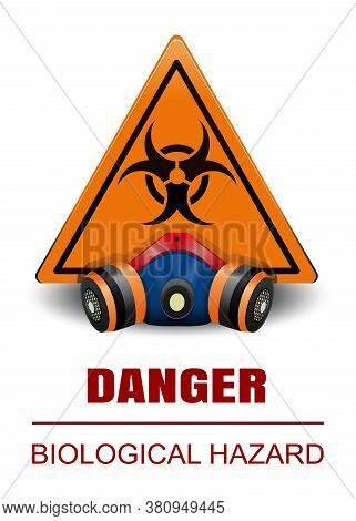 Respirator On The Background Of An Orange Triangular Sign With A Biohazard Symbol. Danger. Biologica