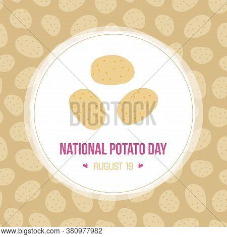 National Potato Day Card, Illustration With Potatoes Seamless Pattern Background.