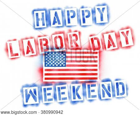 American USA flag and Happy Labor Day weekend text in red, white, and blue spray paint stencils isolated on white