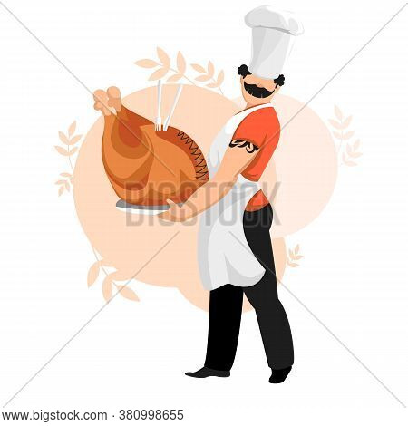 Cook. Chef. The Cook Made A Turkey. A Man With A Dish In His Hands. Vector Image