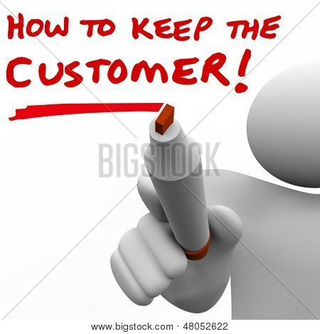 How to Keep the Customer written on a whie board by a man, teacher or instructor giving you a lesson on customer retention and relationship management