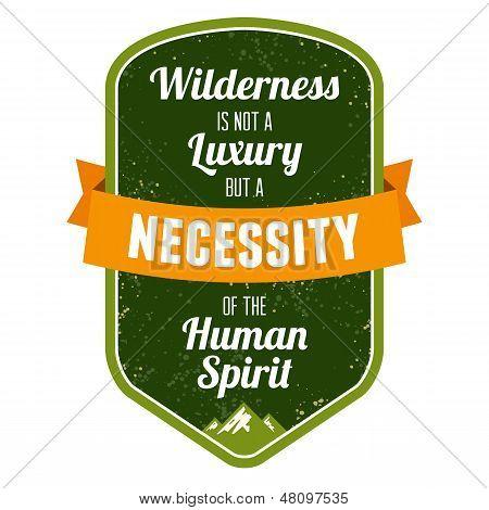 Wilderness Is Not A Luxury