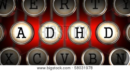 ADHD on Old Typewriter's Keys.