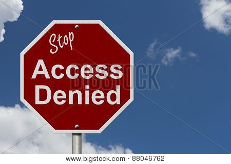 Stop Access Denied Road Sign Stop sign with words stop Access Denied with a sky background poster