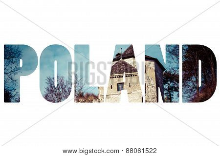 Word Poland Over Castle Ruins On A Hill Top In Ojcow.