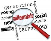 Millennials word under a magnifying glass to illustrate searching for young people in the new demographic that is tech savvy, young, modern, innovative and into social media poster