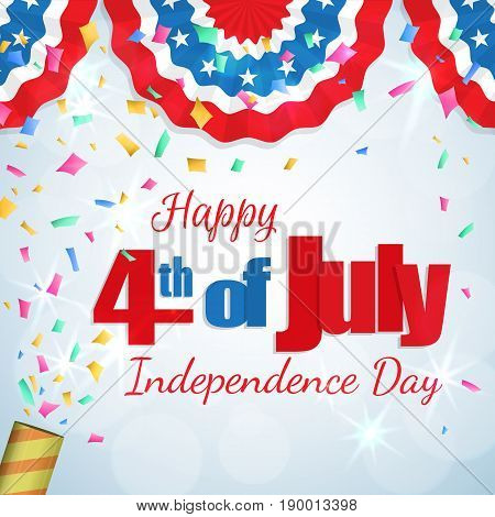 Happy 4th of July, Independence Day greeting card with a cracker and confetti, paper patriotic bunting. Happy July Fourth. Vector.