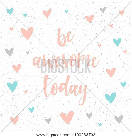 Be Awesome Today. Handwritten Lettering Isolated On White.