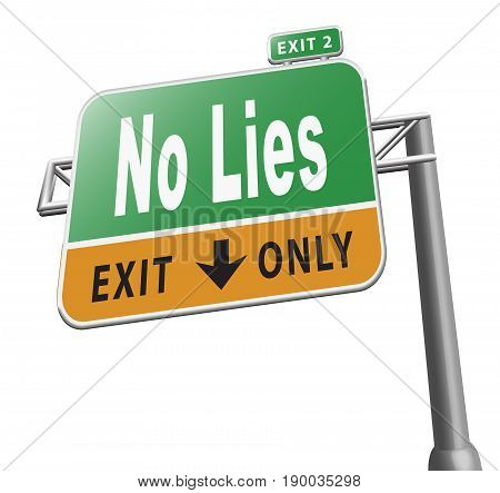please no lies tell the truth exit only
