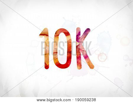 10K Concept Painted Watercolor Word Art