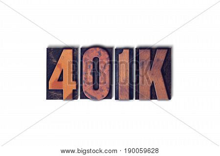 401K Concept Isolated Letterpress Word