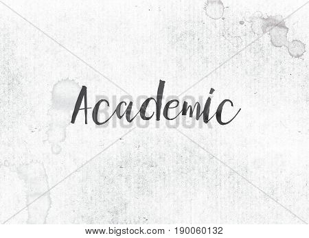 Academic Concept Painted Ink Word And Theme