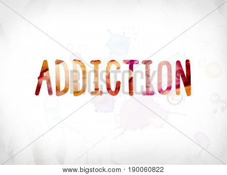 Addiction Concept Painted Watercolor Word Art