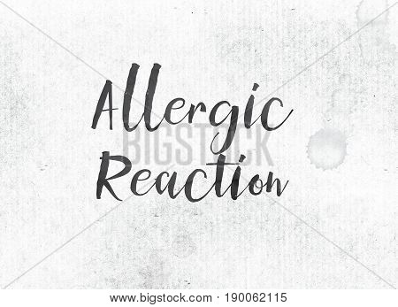 Allergic Reaction Concept Painted Ink Word And Theme