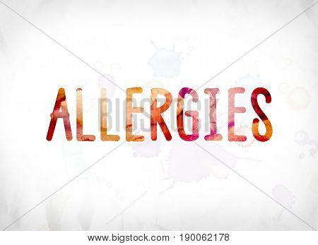 Allergies Concept Painted Watercolor Word Art