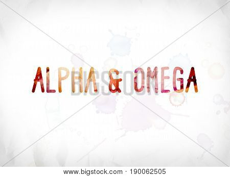Alpha And Omega Concept Painted Watercolor Word Art