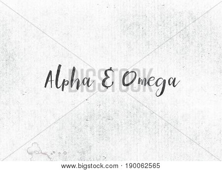 Alpha And Omegaconcept Painted Ink Word And Theme