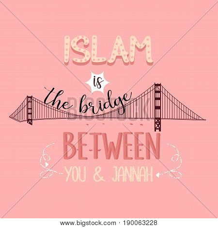 islam is the bridge between you and jannah heaven quotes vector