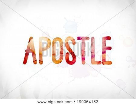 Apostle Concept Painted Watercolor Word Art
