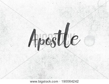 Apostle Concept Painted Ink Word And Theme