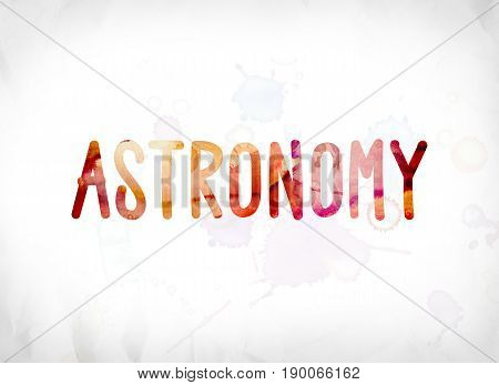 Astronomy Concept Painted Watercolor Word Art