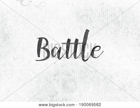 Battle Concept Painted Ink Word And Theme