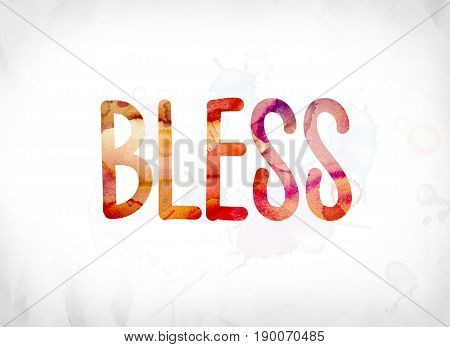Bless Concept Painted Watercolor Word Art