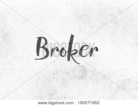 Broker Concept Painted Ink Word And Theme