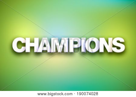 The word Champions concept written in 3D white type on a colorful background.