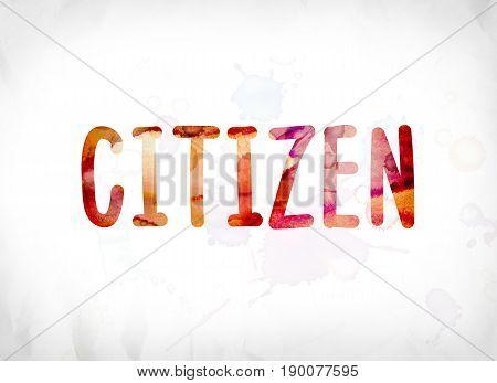 Citizen Concept Painted Watercolor Word Art