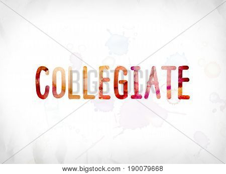 Collegiate Concept Painted Watercolor Word Art