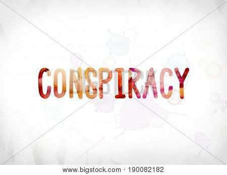 Conspiracy Concept Painted Watercolor Word Art