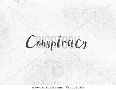 Conspiracy Concept Painted Ink Word And Theme