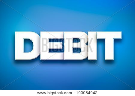 The word Debit concept written in 3D white type on a colorful background.