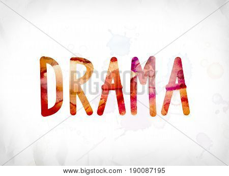 Drama Concept Painted Watercolor Word Art