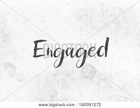 Engaged Concept Painted Ink Word And Theme