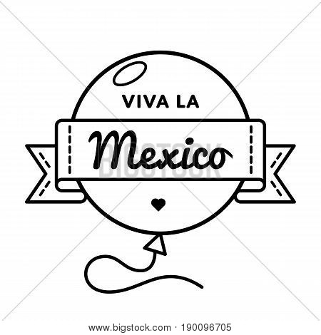 Viva La Mexico emblem isolated vector illustration on white background. 16 september patriotic holiday event label, greeting card decoration graphic element
