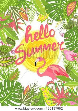 Poster with tropical leaves, sun, flamingo and hello summer lettering. Summery print