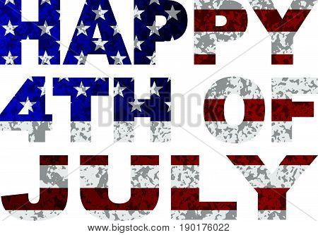 Happy Fourth of July USA Flag and Text Outline with Grunge Texture vector  Illustration