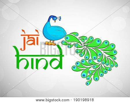 illustration of Peacock with Jai Hind text in hindi language on the occasion of India independence day