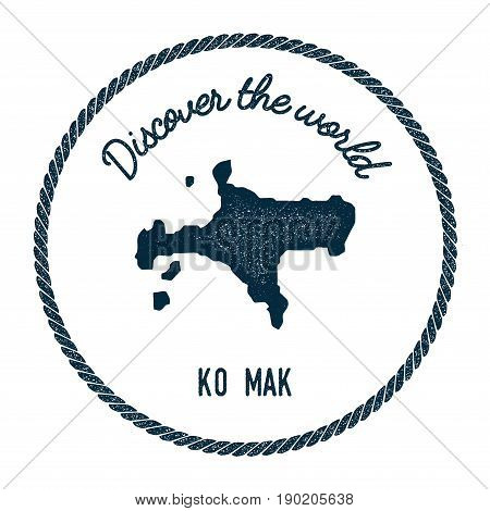 Ko Mak Map In Vintage Discover The World Insignia. Hipster Style Nautical Postage Stamp, With Round
