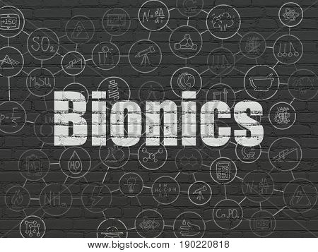 Science concept: Painted white text Bionics on Black Brick wall background with Scheme Of Hand Drawn Science Icons