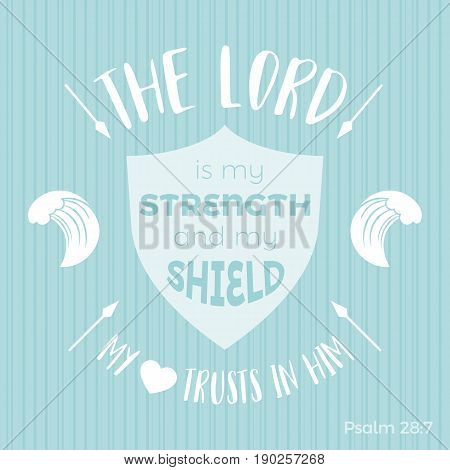 bible quote typographic for printing t-shirt or using in poster, the lord is my strength and my shield