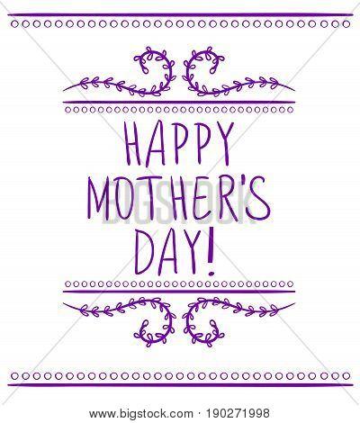 Happy mother's day inscription, Hand drawn VECTOR design element. Handwritten text.